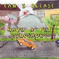 Can I Please Have a Pet Dinosaur?