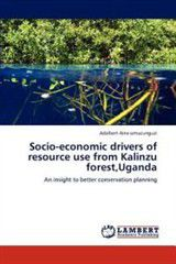 Socio-Economic Drivers of Resource Use from Kalinzu Forest, Uganda