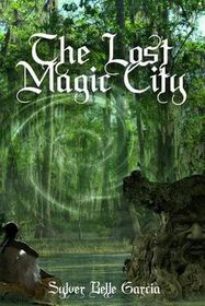 The Lost Magic City
