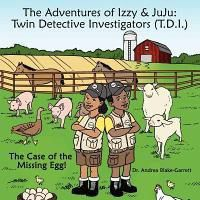 The Adventures of Izzy & Juju: Twin Detective Investigators (T.D.I.)