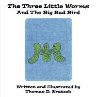 The Three Little Worms and the Big Bad Bird