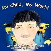 My Child, My World
