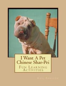I Want a Pet Chinese Shar-Pei