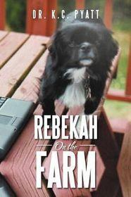 Rebekah on the Farm