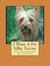 I Want a Pet Silky Terrier