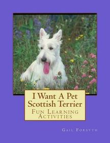 I Want a Pet Scottish Terrier