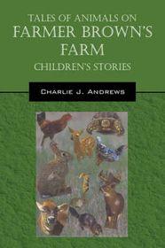 Tales of Animals on Farmer Brown's Farm