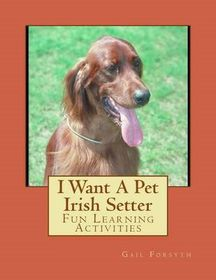 I Want a Pet Irish Setter