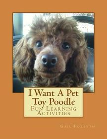 I Want a Pet Toy Poodle