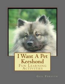 I Want a Pet Keeshond