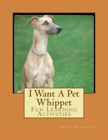 I Want a Pet Whippet