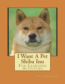 I Want a Pet Shiba Inu