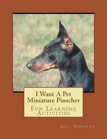 I Want a Pet Miniature Pinscher