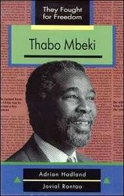 They Fought for Freedom:  Thabo Mbeki