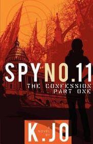 Spy No. 11, the Confession, Part I