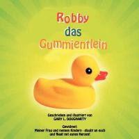 Robby Das Gummientlein