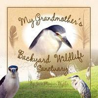 My Grandmother's Backyard Wildlife Sanctuary
