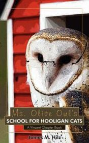 Ms. Olive Owl's School for Hooligan Cats