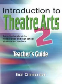Introduction to Theatre Arts 2 Teacher's Guide