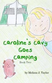 Caroline's Cavy Goes Camping