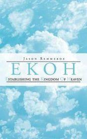 Ekoh Establishing the Kingdom of Heaven