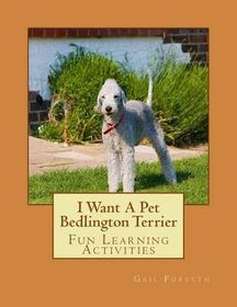 I Want a Pet Bedlington Terrier