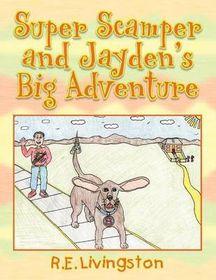Super Scamper and Jayden's Big Adventure