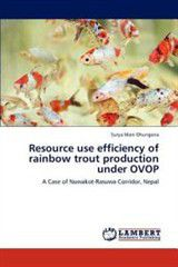 Resource Use Efficiency of Rainbow Trout Production Under Ovop