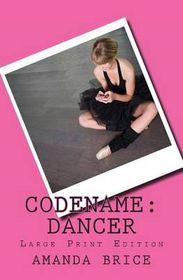 Codename: Dancer (Large Print Edition)
