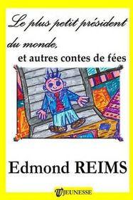 Le Plus Petit President Du Monde, Et Autres Contes de Fees