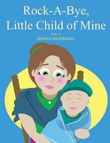 Rock-A-Bye, Little Child of Mine