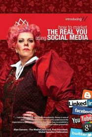 How to Market the Real You Using Social Media