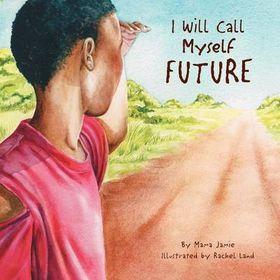 I Will Call Myself Future