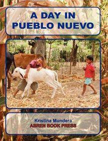 A Day in Pueblo Nuevo