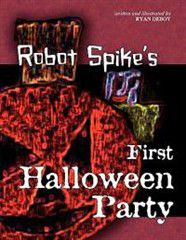 Robot Spike's First Halloween Party