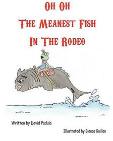 Oh Oh the Meanest Fish in the Rodeo