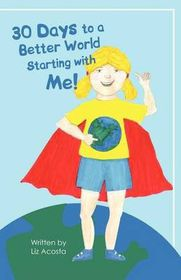 30 Days to a Better World Starting with Me!
