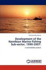 Development of the Namibian Marine Fishing Sub-Sector, 1990-2007