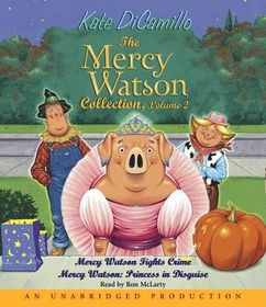 The Mercy Watson Collection, Volume 2: Mercy Watson Fights Crime/Mercy Watson