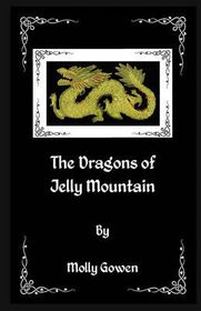 The Dragons of Jelly Mountain