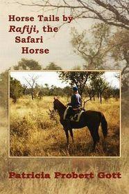 Horse Tails by Rafiji the Safari Horse