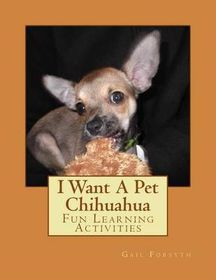 I Want a Pet Chihuahua