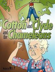Cotton and Clyde and the Chameleons