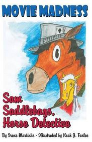 Sam Saddlebags Horse Detective: Book 1