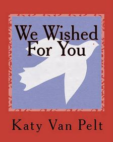 We Wished for You