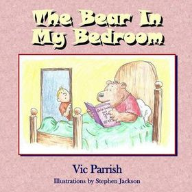 The Bear in My Bedroom