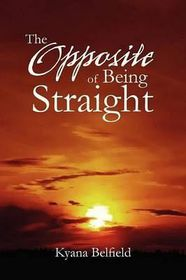 The Opposite of Being Straight