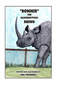 Ronnie the Rambunctious Rhino