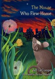 The Mouse Who Flew Home