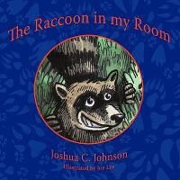 The Raccoon in My Room
